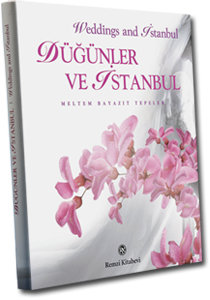 WEDDINGS AND ISTANBUL